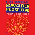 Slaughterhouse-Five Audiobook by Kurt Vonnegut Narrated by James Franco
