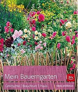 Landhaus- und Bauerngärten: Gestalten Pflanzen Pflegen: Amazon.de ...