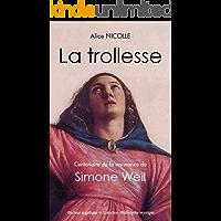 La trollesse Simone Weil (French Edition)