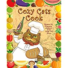Cozy Cats Cook: Over 20 Authors Share Recipes