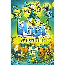 L'Univers est un Ninja 1: Le livre bleu (Univers Est Un Ninja -L') (French Edition)