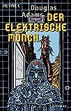 Der Elektrische Mönch: Dirk Gently's Holistische Detektei Roman (Die Dirk-Gently-Serie, Band 1)