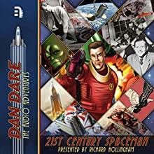 Dan Dare: 21st Century Spaceman Audiobook by  B7 Media,  Boffin Media Narrated by Richard Hollingham