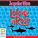 Lola Rose Audiobook by Jacqueline Wilson Narrated by Helen Lederer