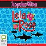 Lola Rose  | Jacqueline Wilson