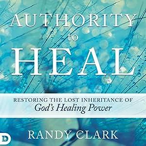 Authority to Heal Audiobook