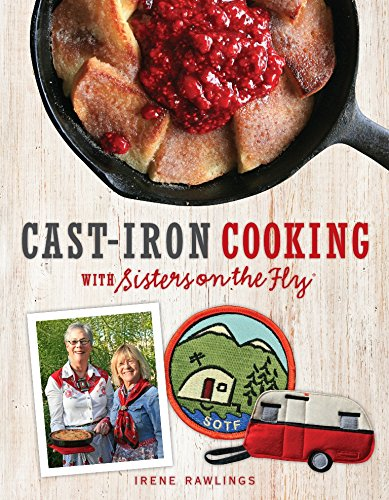 Cast-Iron Cooking with Sisters on the Fly by Irene Rawlings