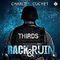 Rack & Ruin: THIRDS, Book 3 | Livre audio Auteur(s) : Charlie Cochet Narrateur(s) : Mark Westfield