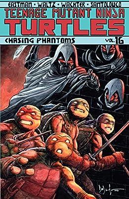 Teenage Mutant Ninja Turtles Vol. 16: Chasing Phantoms