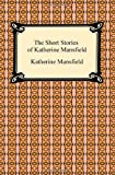 The Short Stories of Katherine Mansfield, Katherine Mansfield, 1420934198