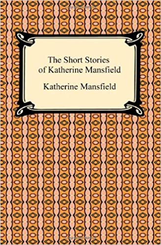 The Short Stories Of Katherine Mansfield Katherine Mansfield