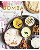 Indisch Kochen: Mister Todiwalas Bombay - Originalrezepte und Erinnerungen aus Indien