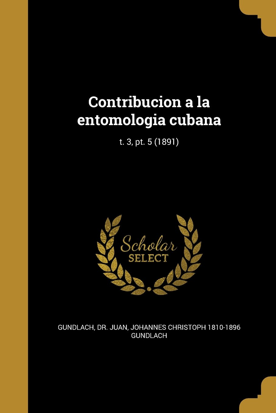 Download Contribucion a la Entomologia Cubana; T. 3, PT. 5 (1891) (Spanish Edition) ebook