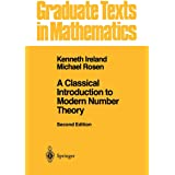 A Classical Introduction to Modern Number Theory (Graduate Texts in Mathematics, 84)