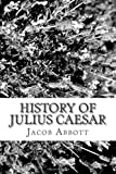 History of Julius Caesar, Jacob Abbott, 1484158121
