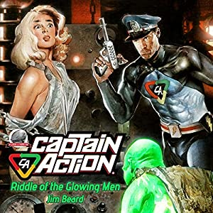Captain Action: Riddle of the Glowing Men Audiobook