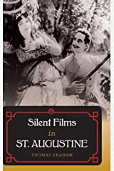 Silent Films in St. Augustine Hardcover