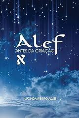 Alef: Antes da Criação (Portuguese Edition) Paperback