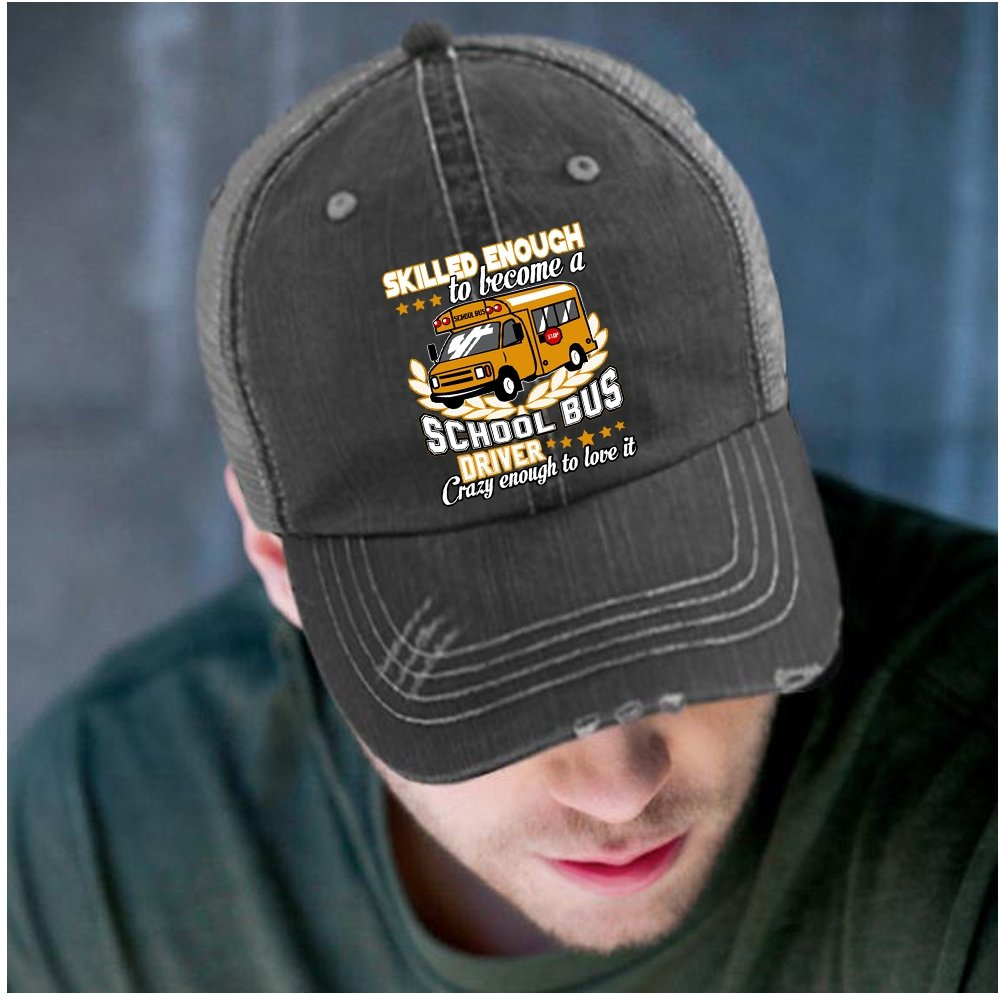 Being A School Bus Driver Hat Crazy Enough To Love It Trucker Cap