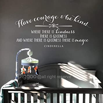 Amazoncom Diggoo Have Courage And Be Kind Wall Decal Where There