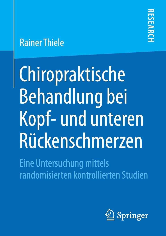 Chiropraktische Behandlung bei Kopf- und unteren Rückenschmerzen: Eine Untersuchung mittels randomisierten kontrollierten Studien