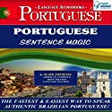 Portuguese Sentence Magic Audiobook by Mark Frobose Narrated by Mark Frobose