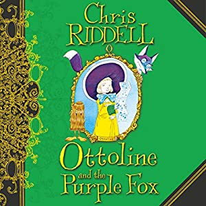 Ottoline and the Purple Fox Audiobook
