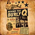 Behind the Burly Q: The Story of Burlesque in America Audiobook by Leslie Zemeckis Narrated by Julia Farhat