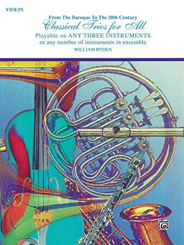Classical Trios for All: For Violin from the Baroque to the 20th Century (Classical Instrumental Ensembles for All)