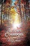 Autumn Corridors, Larry G. Straub, 1933538686
