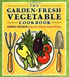 The Garden-Fresh Vegetable Cookbook, Andrea Chesman, 1580175341