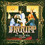 It's All Up Now - Anthology by Fruupp (2006-01-01)
