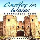 Castles in Wales: A Travellers' Guide Hörbuch von Gary McKraken Gesprochen von: Phillip J Mather