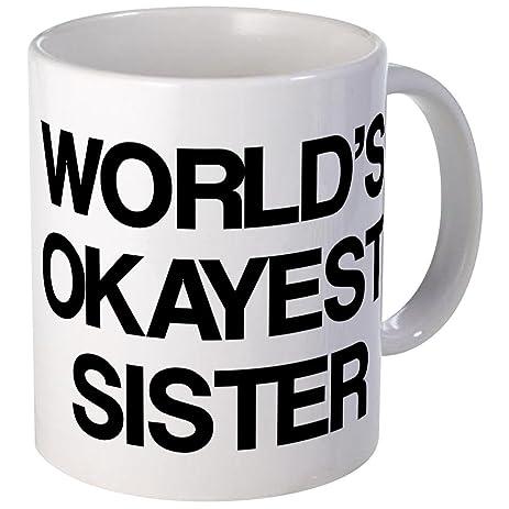 cafepress world okayest sister mug unique coffee mug coffee cup