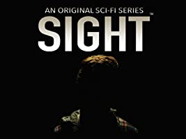 Sight: An Original Sci-Fi Series