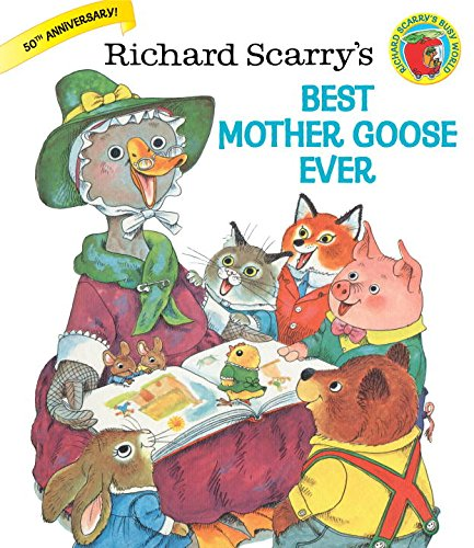 Richard Scarry's Best Mother Goose Ever (Giant Golden (Book Of Rhymes)