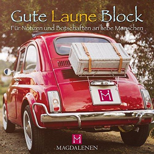 Gute Laune Block Auto: Fü r Notizen und Botschaften an liebe Menschen
