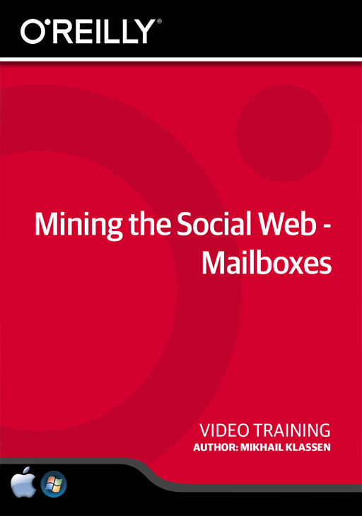 Mining the Social Web - Mailboxes [Online Code] by O'Reilly Media