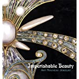 Imperishable Beauty: Art Nouveau Jewelry (MFA PUBLICATION)