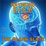 The Blank Slate | Raymund Eich