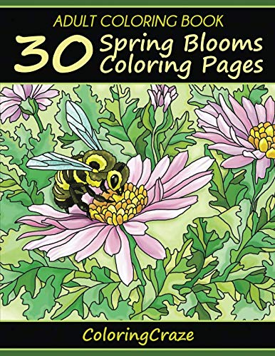 Adult Coloring Book: 30 Spring Blooms Coloring Pages (Colorful Seasons) ()