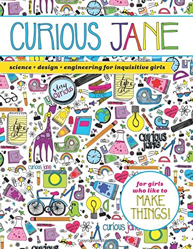 Price comparison product image Curious Jane: Science + Design + Engineering for Inquisitive Girls