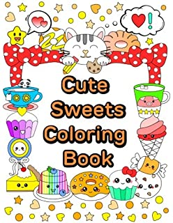 Cute Sweets Coloring Book Relaxing For Adults Teens Kids