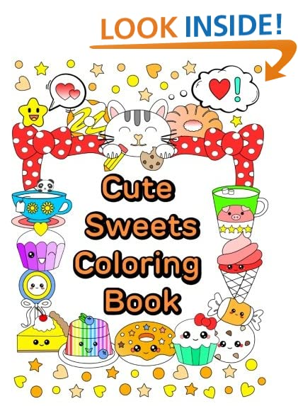 Cute Sweets Coloring Book Relaxing For Adults Teens Kids And Kawaii Series Volume 1