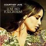 Love & Forgiveness by Courtney Jaye