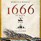1666: Plague, War and Hellfire Audiobook by Rebecca Rideal Narrated by Billie Fulford-Brown