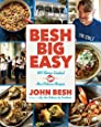 Besh Big Easy: 101 Home Cooked New Orleans Recipes (John Besh)