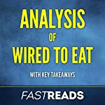 Analysis of Wired to Eat: with Key Takeaways & Review | FastReads