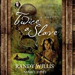 Twice a Slave | Sammy Tippit,Randy Willis