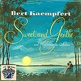 Bert Kaempfert - Sweet And Gentle